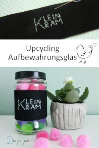 Schraubglas für Kleinkram, Upcycling eines Schraubglases